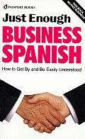 Just Enough Business Spanish (Just Enough Business)