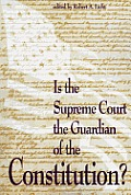 Is the Supreme Court the Guardian of the Constitution?