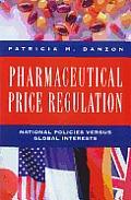 Pharmaceutical Price Regulation: National Policies Versus Global Interests
