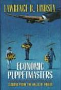 Economic Puppetmasters Lessons from the Halls of Power