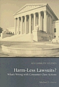 Harm Less Lawsuits?: What's Wrong with Consumer Class Actions