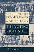 The Unintended Consequences of Section 5 of the Voting Rights Act