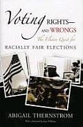 Voting Rights--And Wrongs: The Elusive Quest for Racially Fair Elections Cover