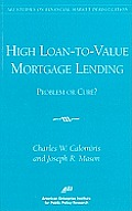 High Loan-To-Value Mortgage Lending: Problem or Cure?