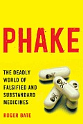 Phake The Deadly World of Falsified & Substandard Medicines