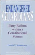 Endangered Guardians: Party Reform Within a Constitutional System