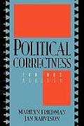 """Political Correctness"": For & Against by Marilyn F. Friedman"