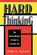 Hard Thinking: The Reintroduction of Logic to Everyday Life