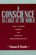A Conscience as Large as the World: Yves R. Simon Versus the Catholic Neoconservatives