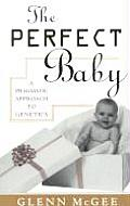 The Perfect Baby: A Pragmatic Approach to Genetics