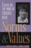 Norms & Values Essays on the Work of Virginia Held Essays on the Work of Virginia Held