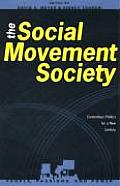 The Social Movement Society: Contentious Politics for a New Century