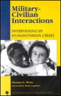 Military-Civilian Interactions: Intervening in Humanitarian Crises: Intervening in Humanitarian Crises (New Millennium Books in International Studies)