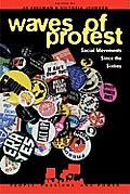Waves of Protest: Social Movements Since the Sixties: Social Movements Since the Sixties (People, Passions, and Power)