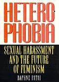 Heterophobia: Sexual Harassment and the Politics of Purity