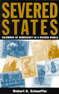 Severed States: Dilemmas of Democracy