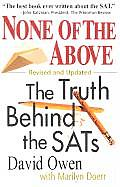 None of the Above The Truth Behind the SATs