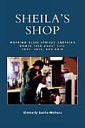 Sheila's Shop: Working-Class African American Women Talk about Life, Love, Race, and Hair