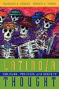 Latino/A Thought: Culture, Politics, and Society