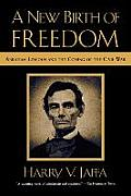 New Birth of Freedom Abraham Lincoln & the Coming of the Civil War