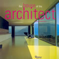 The House of the Architect: A Tour of the Private Domains of World Renowned Architects