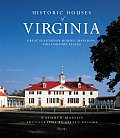 Historic Houses of Virginia: Great Plantation Houses, Mansions, and Country Places Cover