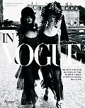 In Vogue The Illustrated History of the Worlds Most Famous Fashion Magazine