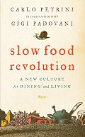 Slow Food Revolution: A New Culture for Eating and Living Cover