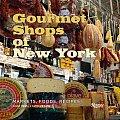 Gourmet Shops of NY Markets Foods Recipes