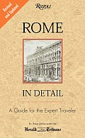 Rome in Detail Revised & Updated Edition A Guide for the Expert Traveler