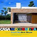 Casa Modernista A History of the Brazil Modern House