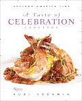 A Taste of Celebration Cookbook: Volume III: Culinary Signature Collection, Holland America Line