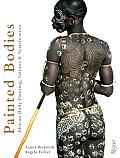 Painted Bodies: African Body Painting, Tattoos & Scarification Cover