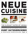 Neue Cuisine: The Elegant Tastes of Vienna: Recipes from Wallse, Cafe Sabarsky and Blaue Gans