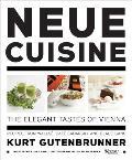 Neue Cuisine: The Elegant Tastes of Vienna: Recipes from Wallse, Cafe Sabarsky and Blaue Gans