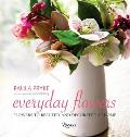 Everyday Flowers: Flowers to Beautify and Decorate the Home