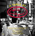 A Table at Le Cirque: Stories and Recipes from New York's Most Legendary Restaurant