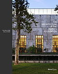 The Architecture of the Barnes Foundation: Gallery in a Garden, Garden in a Gallery Cover