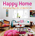 Happy Home Everyday Magic for a Colorful Life