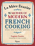 La Mere Brazier The Mother of Modern French Cooking