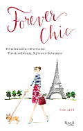Forever Chic Frenchwomens Secrets for Timeless Beauty Style & Substance