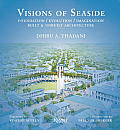 Visions of Seaside: Foundation/Evolution/Imagination. Built and Unbuilt Architecture