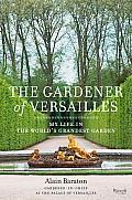 The Gardener of Versailles: My Life in the World's Grandest Garden