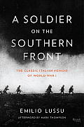 A Soldier On The Southern Front: The Classic Italian Memoir Of World War 1 by Emilio Lussu