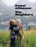Pawel Althamer: The Neighbors