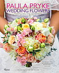 Paula Pryke: Wedding Flowers: Bouquets and Floral Arrangements for the Most Memorable and Perfect Wedding Day