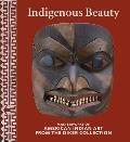 Indigenous Beauty: Masterworks of...