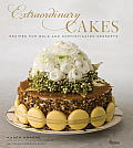 Extraordinary Cakes Baking for Flavor & Decorating with Style