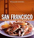 San Francisco: Authentic Recipes Celebrating the Foods of the World (Williams-Sonoma Foods of the World)