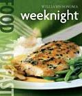 Weeknight (Williams-Sonoma Good Food Fast)